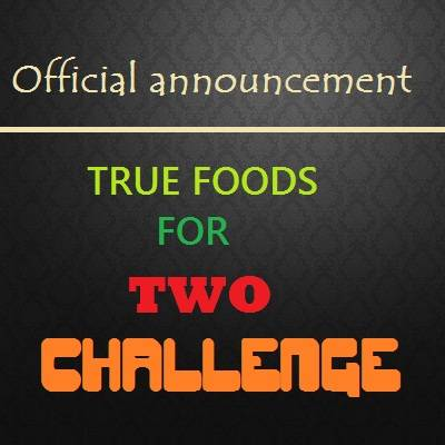 official announcement of true foods for two challenge